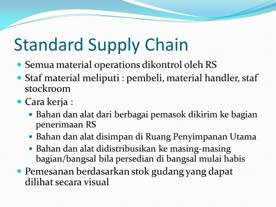 Standard Supply Chain Semua material operations dikontrol oleh RS