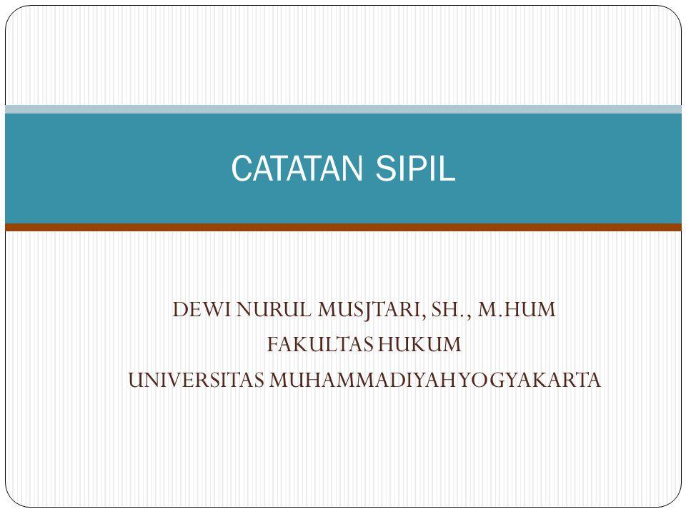 CATATAN SIPIL DEWI NURUL MUSJTARI, SH., M.HUM FAKULTAS HUKUM