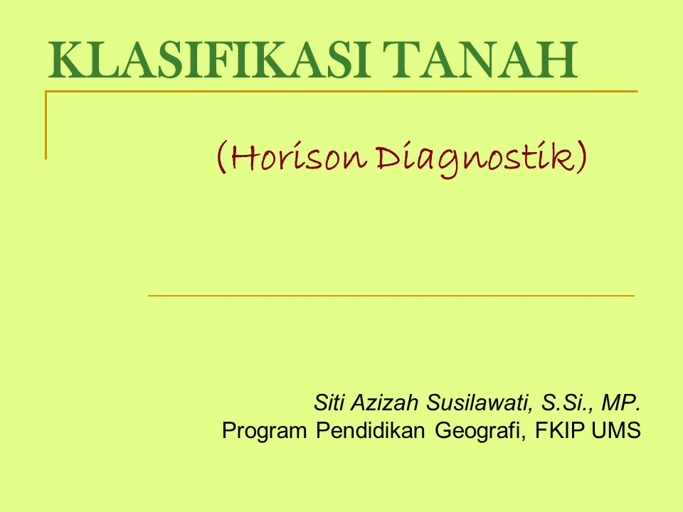 KLASIFIKASI TANAH (Horison Diagnostik)