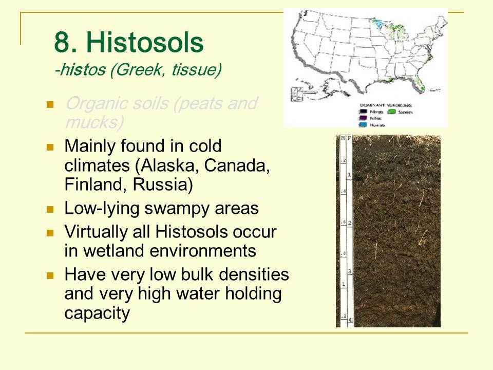 8. Histosols -histos (Greek, tissue)