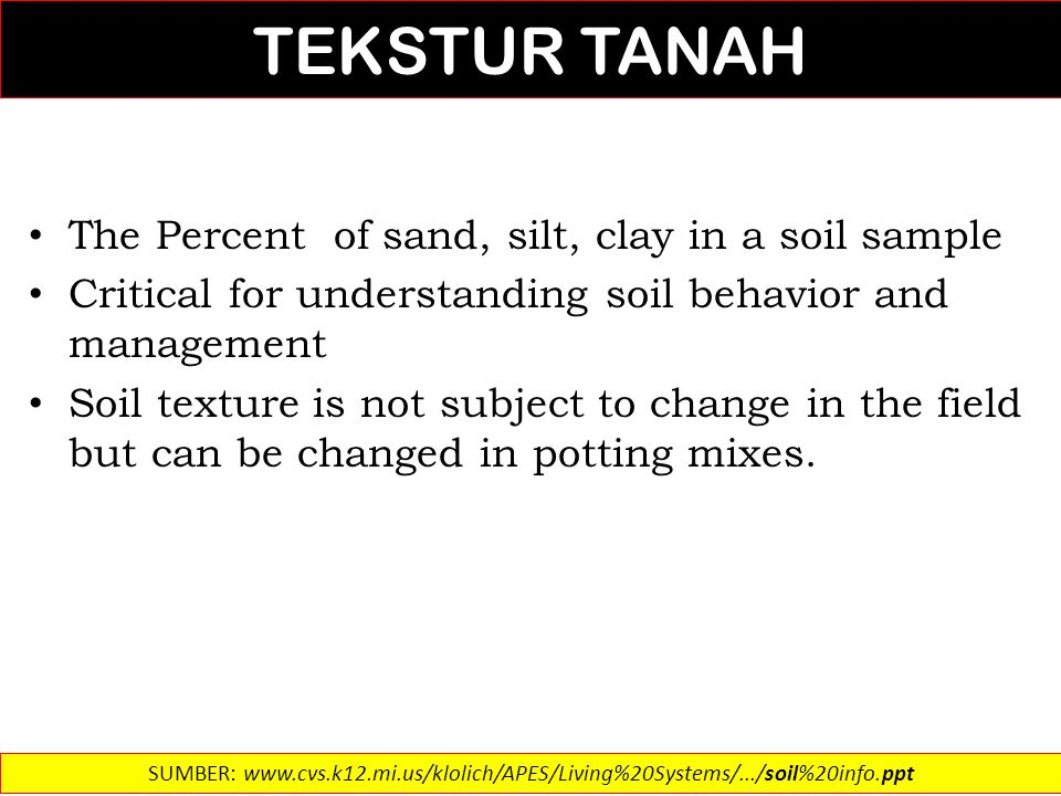 TEKSTUR TANAH The Percent of sand, silt, clay in a soil sample