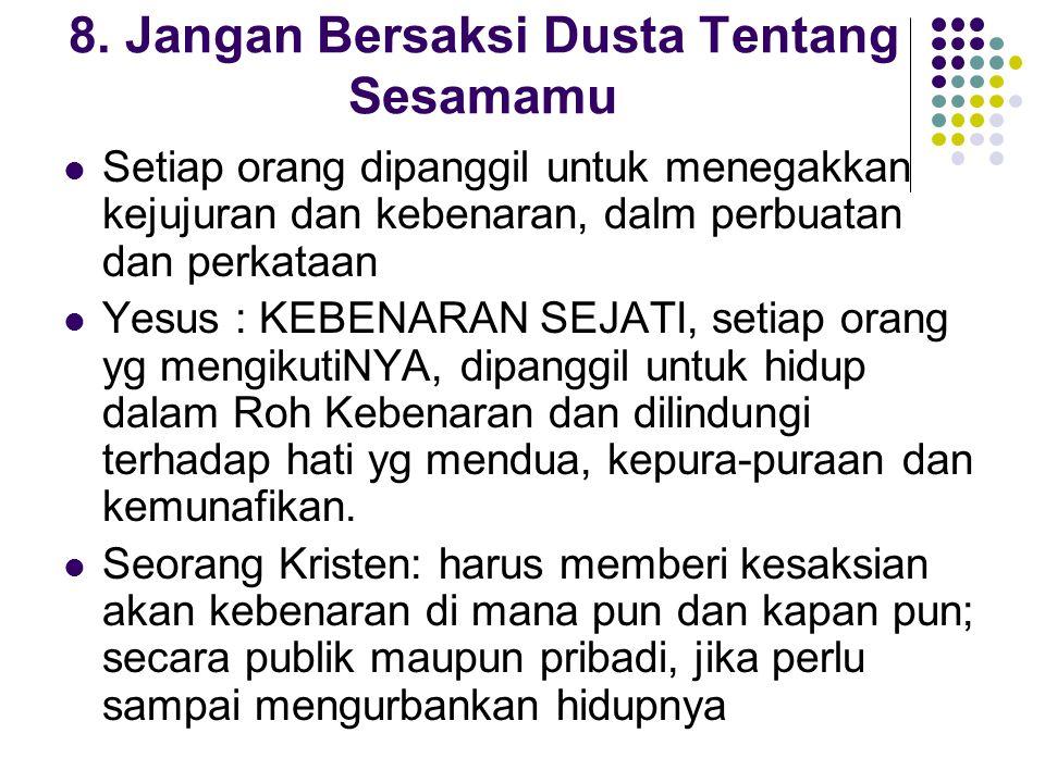 8. Jangan Bersaksi Dusta Tentang Sesamamu