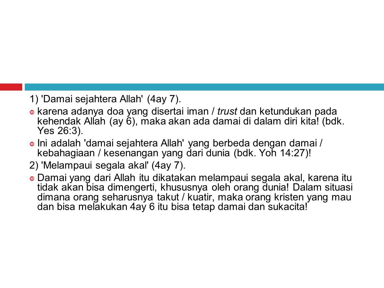 1) Damai sejahtera Allah (4ay 7).