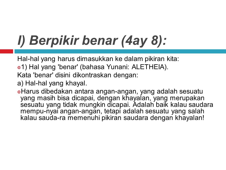 I) Berpikir benar (4ay 8):