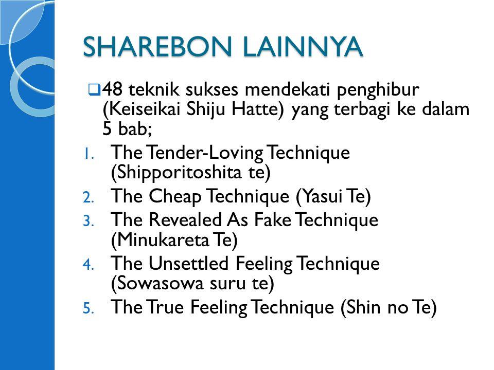 SHAREBON LAINNYA 48 teknik sukses mendekati penghibur (Keiseikai Shiju Hatte) yang terbagi ke dalam 5 bab;