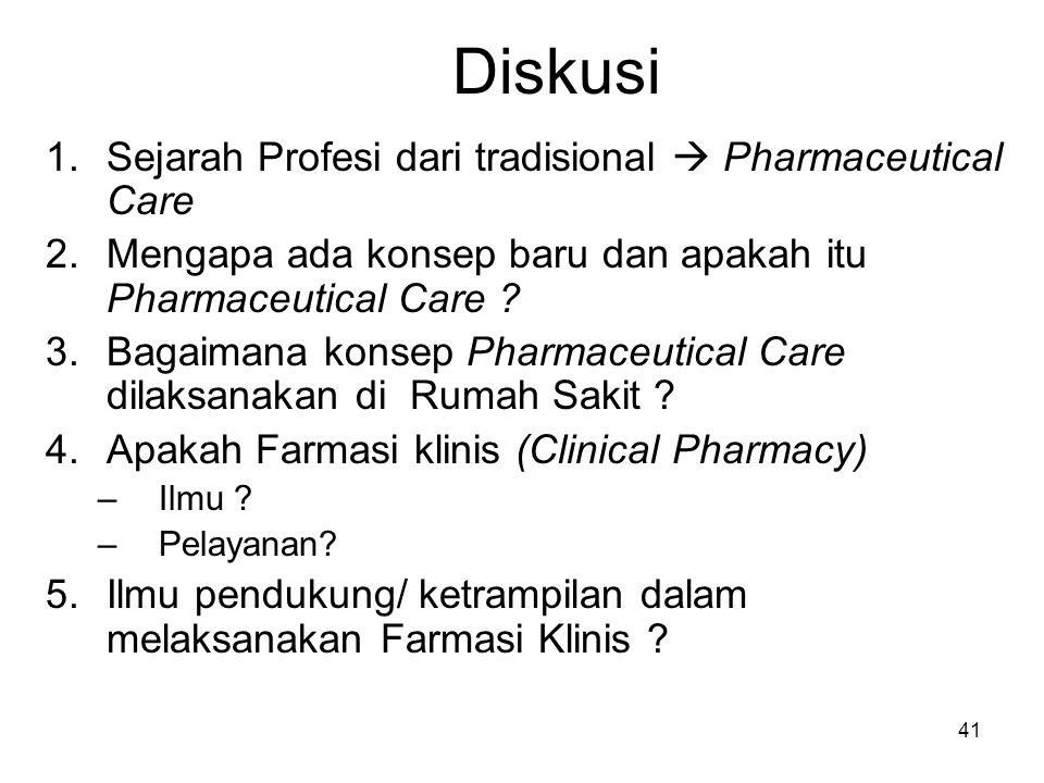 Diskusi Sejarah Profesi dari tradisional  Pharmaceutical Care