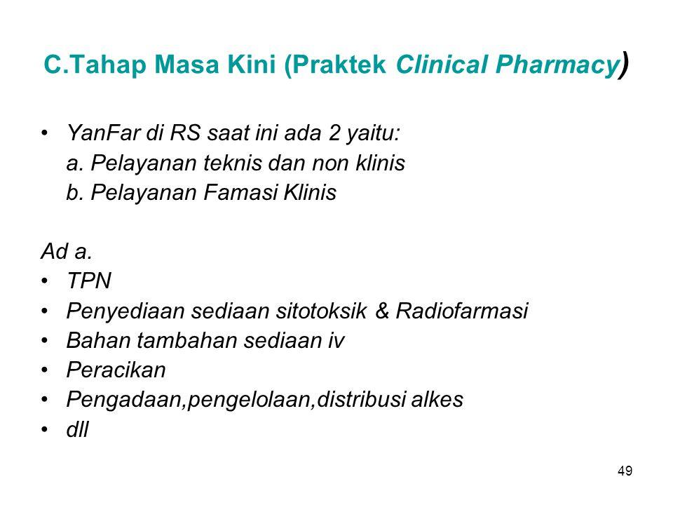 C.Tahap Masa Kini (Praktek Clinical Pharmacy)