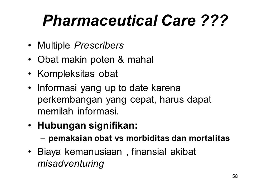 Pharmaceutical Care Multiple Prescribers Obat makin poten & mahal