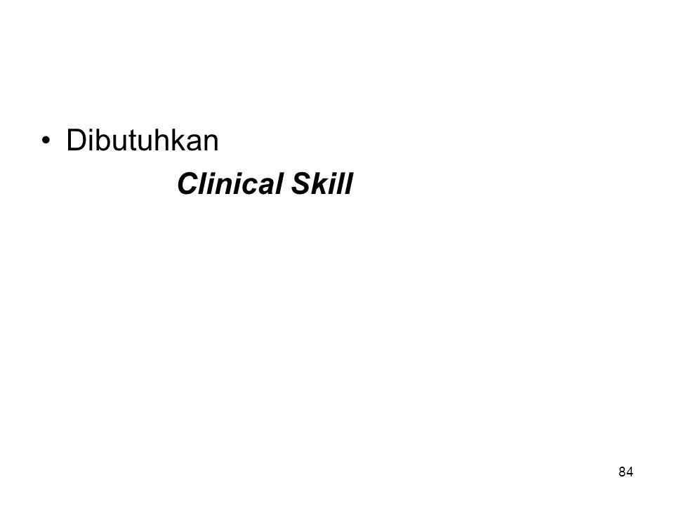 Dibutuhkan Clinical Skill