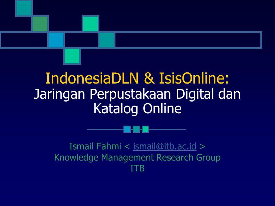 IndonesiaDLN & IsisOnline: Jaringan Perpustakaan Digital dan Katalog Online