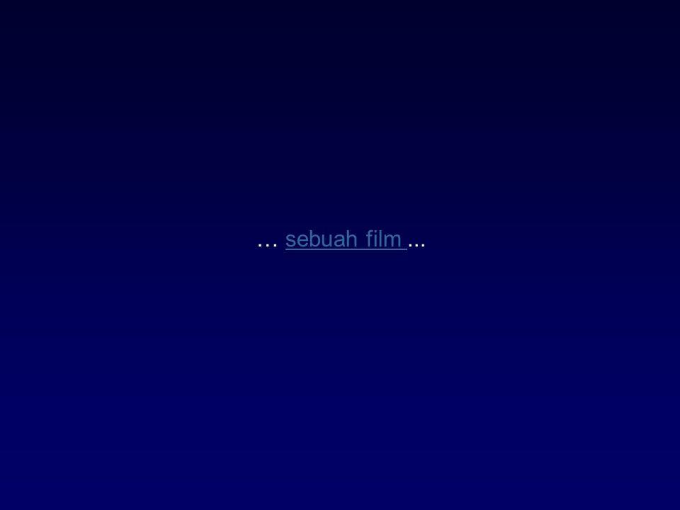 … sebuah film ...