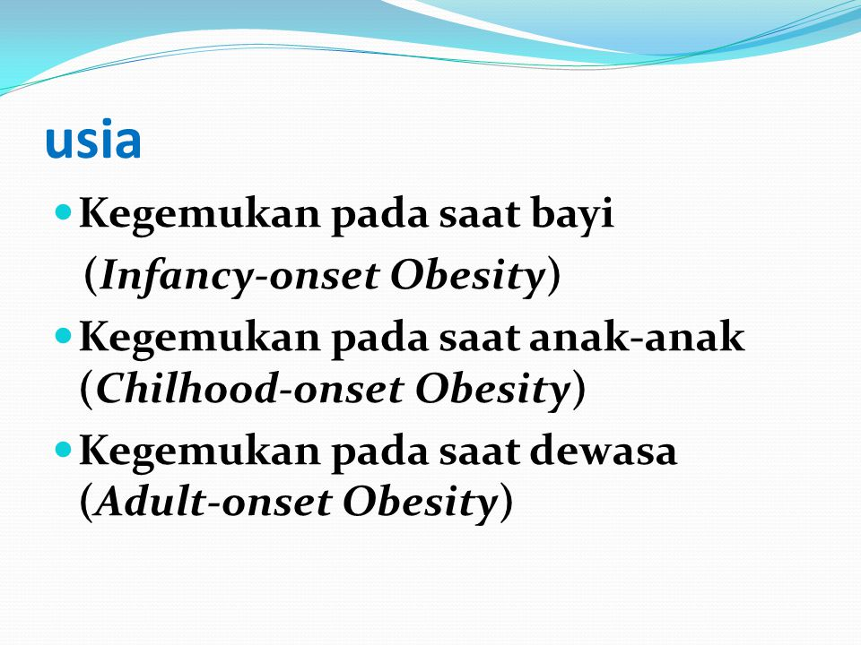 usia Kegemukan pada saat bayi (Infancy-onset Obesity)