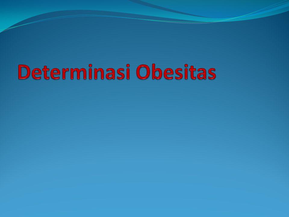 Determinasi Obesitas