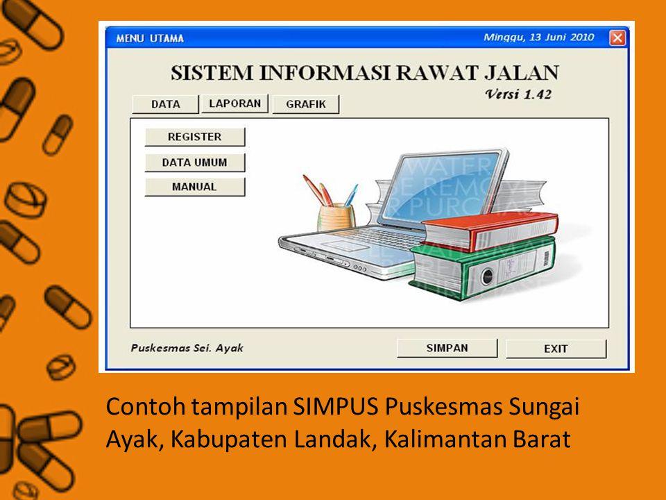 Contoh tampilan SIMPUS Puskesmas Sungai Ayak, Kabupaten Landak, Kalimantan Barat