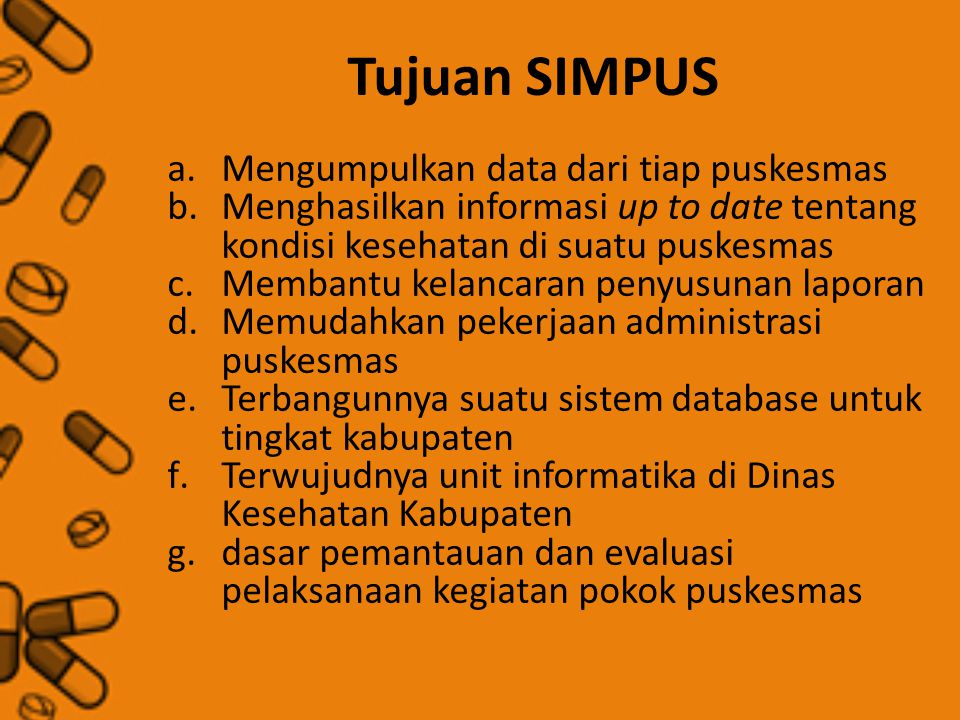 Tujuan SIMPUS Mengumpulkan data dari tiap puskesmas