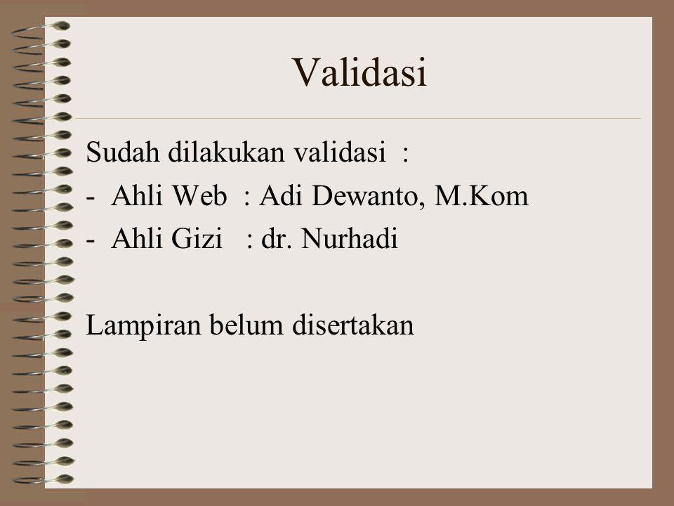 Validasi Sudah dilakukan validasi : Ahli Web : Adi Dewanto, M.Kom