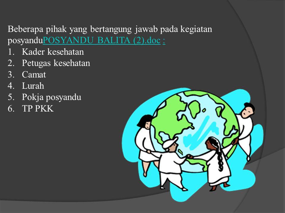 Beberapa pihak yang bertangung jawab pada kegiatan posyanduPOSYANDU BALITA (2).doc :