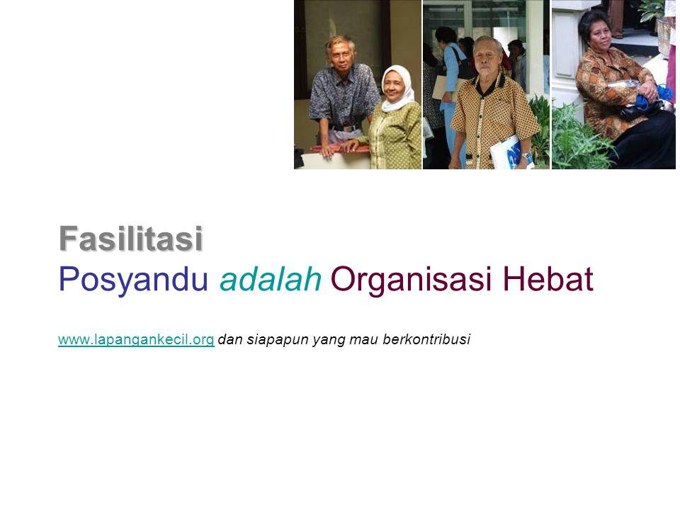 Fasilitasi Posyandu adalah Organisasi Hebat