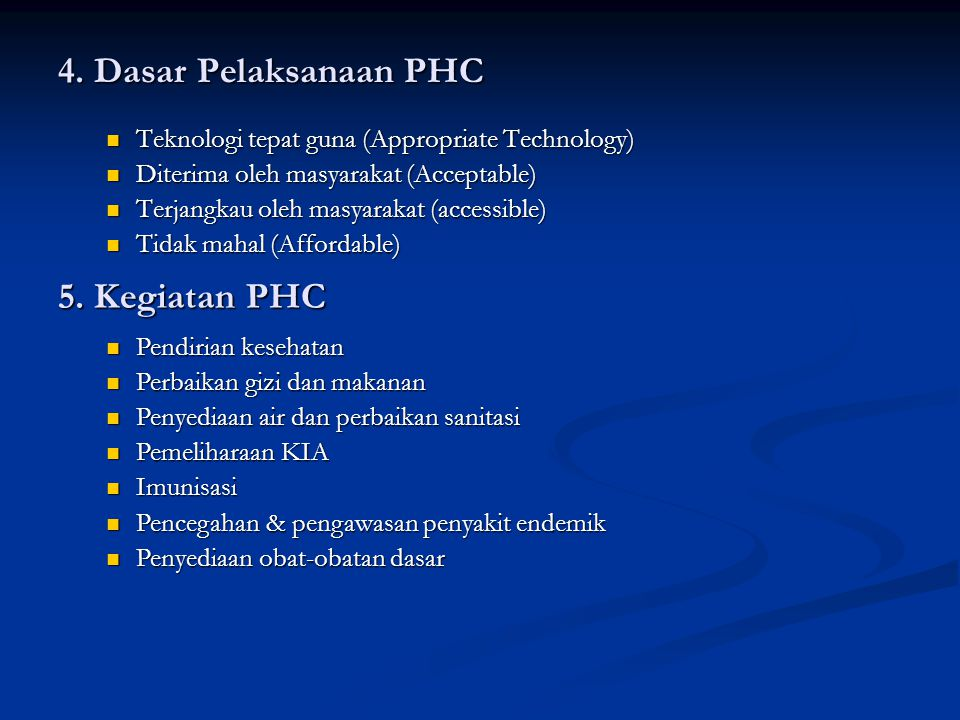 4. Dasar Pelaksanaan PHC 5. Kegiatan PHC