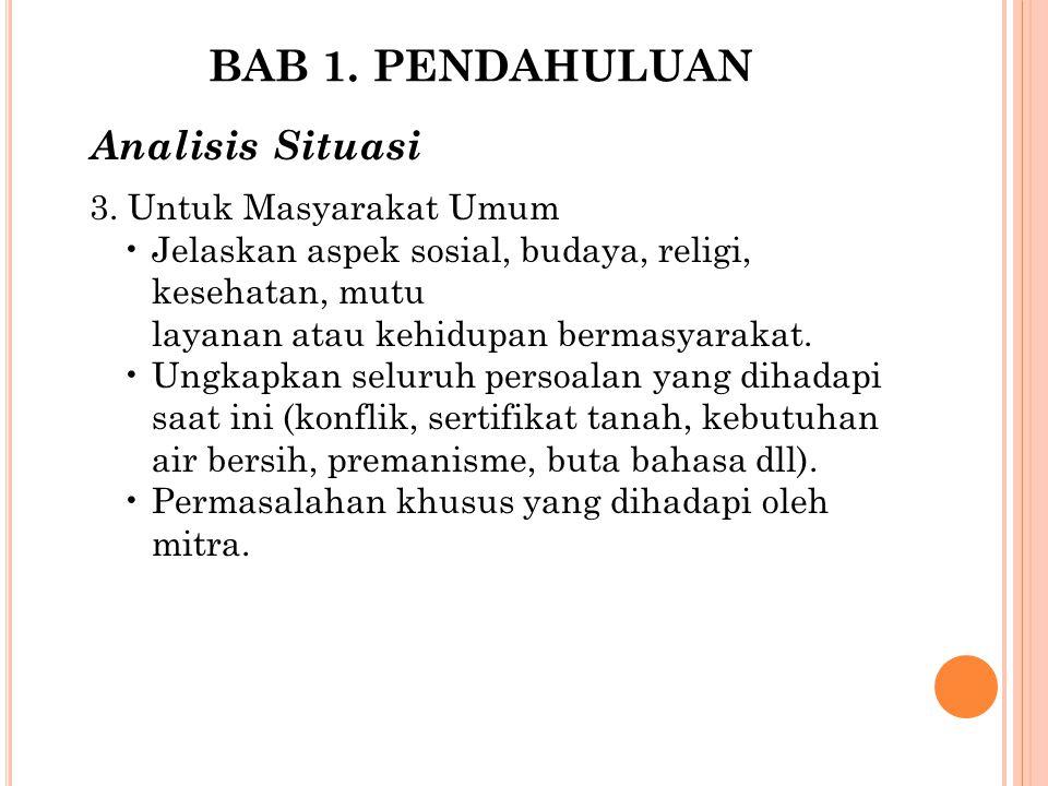 BAB 1. PENDAHULUAN Analisis Situasi 3. Untuk Masyarakat Umum