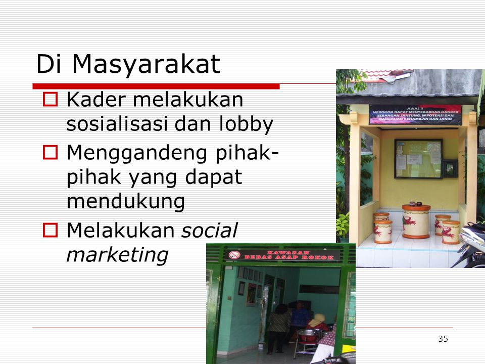 Di Masyarakat Kader melakukan sosialisasi dan lobby