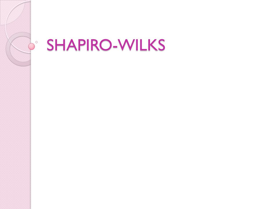 SHAPIRO-WILKS