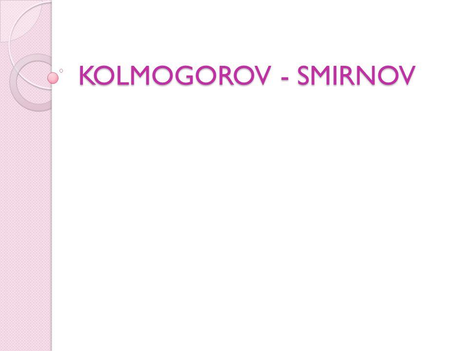 KOLMOGOROV - SMIRNOV