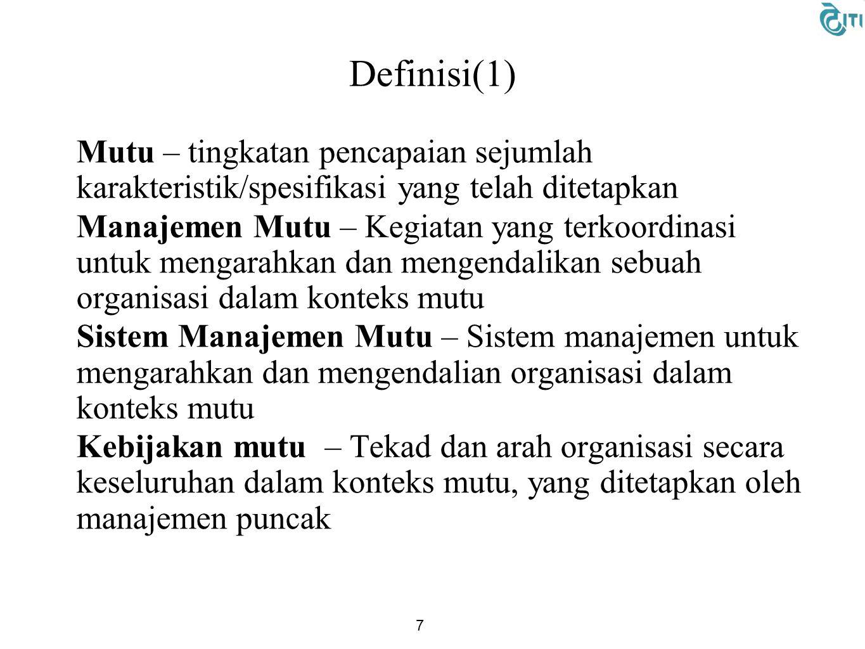 Definisi(1) Mutu – tingkatan pencapaian sejumlah karakteristik/spesifikasi yang telah ditetapkan.