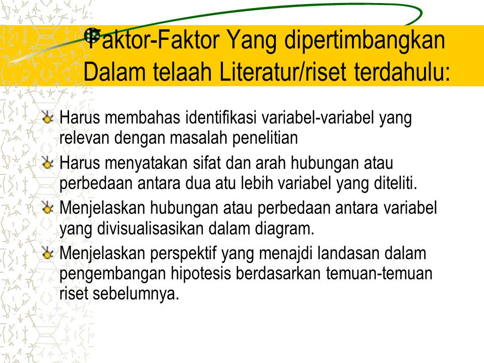 Faktor-Faktor Yang dipertimbangkan Dalam telaah Literatur/riset terdahulu: