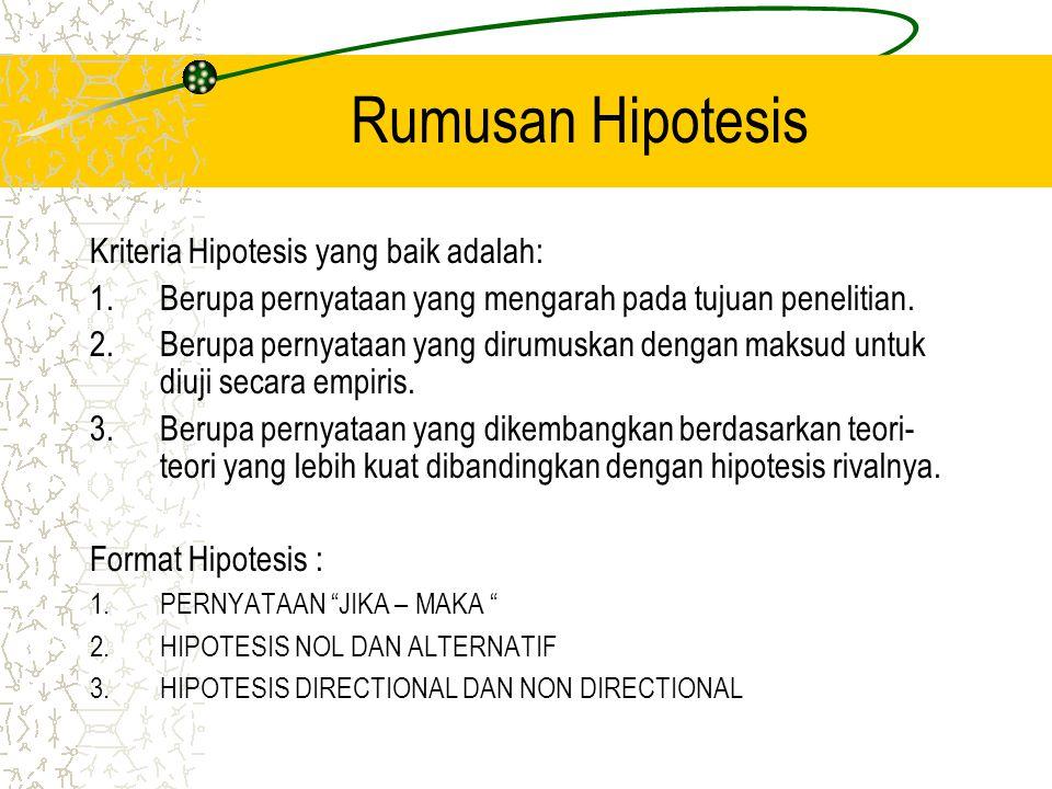 Rumusan Hipotesis Kriteria Hipotesis yang baik adalah:
