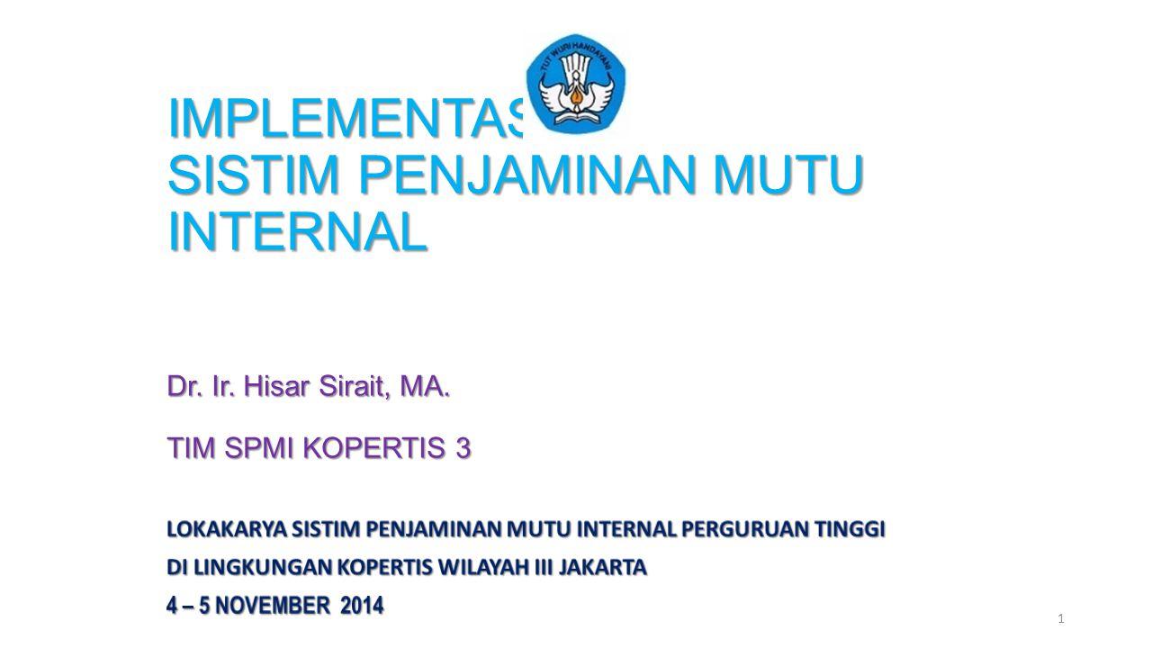 IMPLEMENTASI SISTIM PENJAMINAN MUTU INTERNAL Dr. Ir. Hisar Sirait, MA