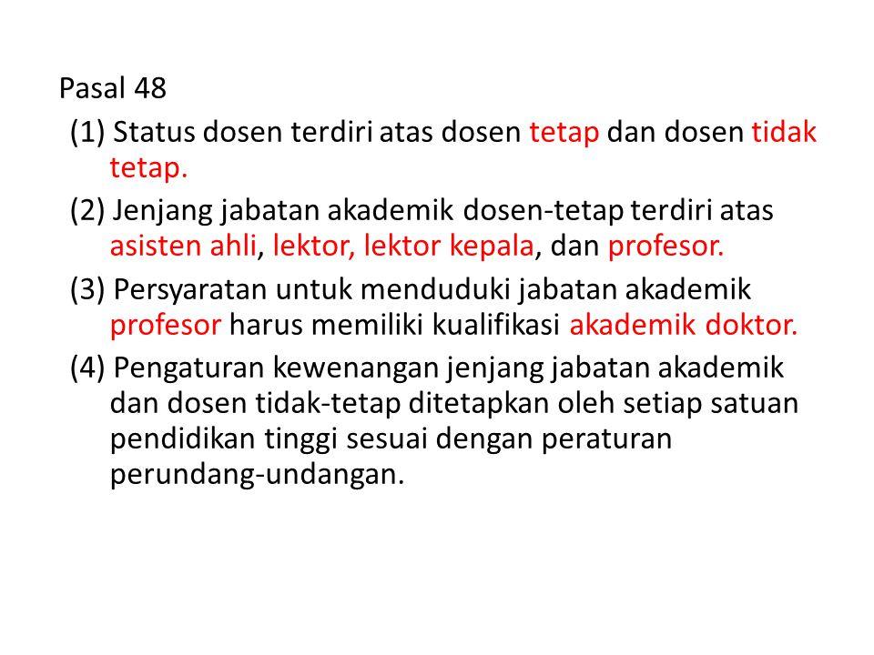Pasal 48 (1) Status dosen terdiri atas dosen tetap dan dosen tidak tetap.