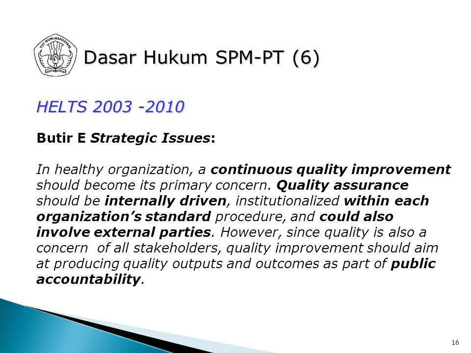 Dasar Hukum SPM-PT (6) HELTS 2003 -2010 Butir E Strategic Issues: