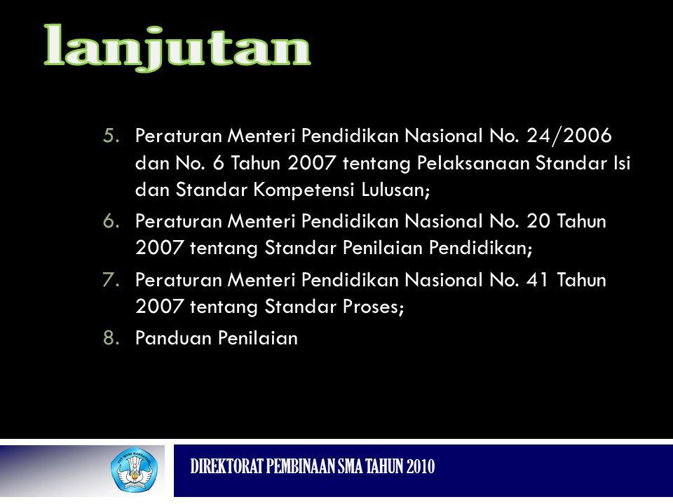lanjutan Peraturan Menteri Pendidikan Nasional No. 24/2006 dan No. 6 Tahun 2007 tentang Pelaksanaan Standar Isi dan Standar Kompetensi Lulusan;