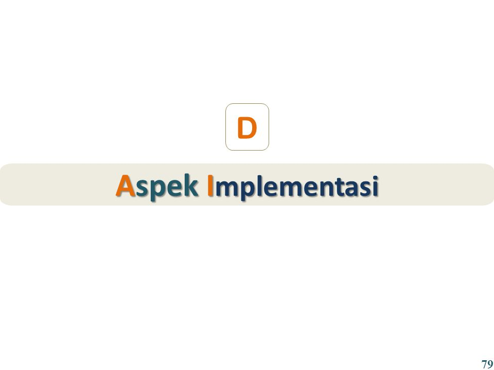 D Aspek Implementasi 79