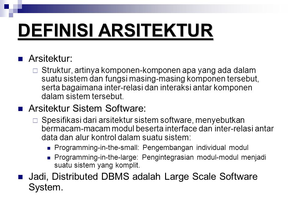 DEFINISI ARSITEKTUR Arsitektur: Arsitektur Sistem Software: