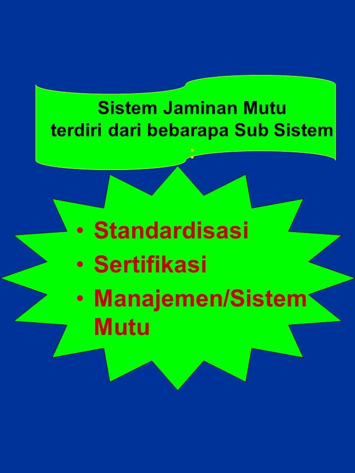 Sistem Jaminan Mutu terdiri dari bebarapa Sub Sistem :