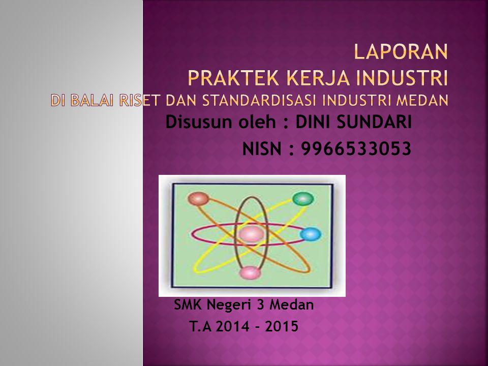 Laporan Praktek Kerja Industri Di Balai Riset dan Standardisasi Industri Medan