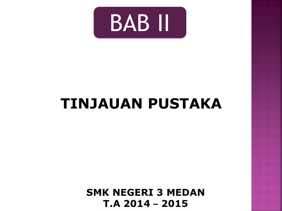 BAB II TINJAUAN PUSTAKA SMK NEGERI 3 MEDAN T.A 2014 – 2015