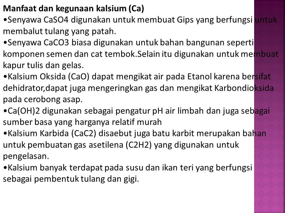 Manfaat dan kegunaan kalsium (Ca)