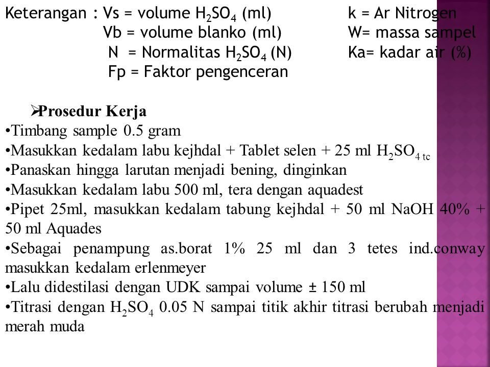 Keterangan : Vs = volume H2SO4 (ml) k = Ar Nitrogen