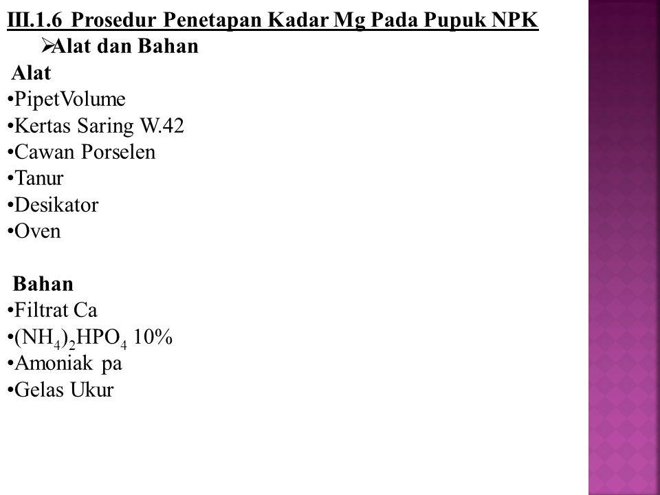 III.1.6 Prosedur Penetapan Kadar Mg Pada Pupuk NPK
