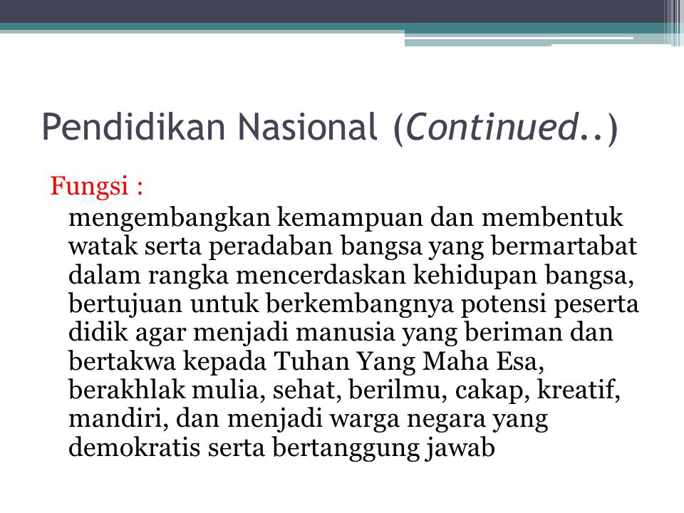 Pendidikan Nasional (Continued..)