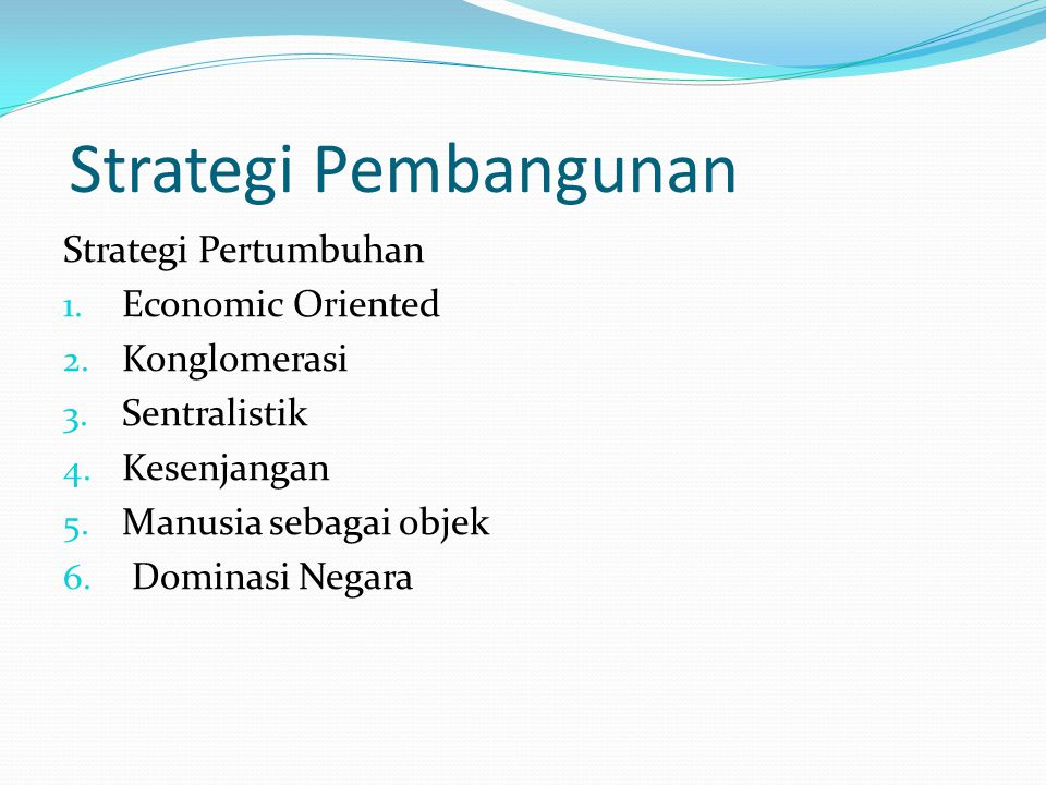 Strategi Pembangunan Strategi Pertumbuhan Economic Oriented