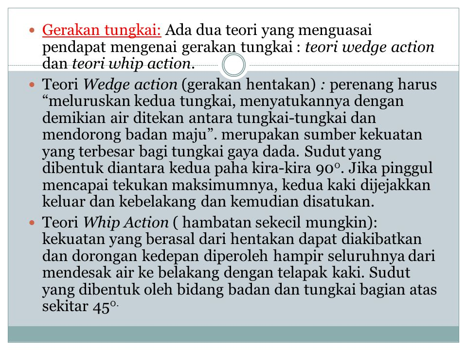 Gerakan tungkai: Ada dua teori yang menguasai pendapat mengenai gerakan tungkai : teori wedge action dan teori whip action.