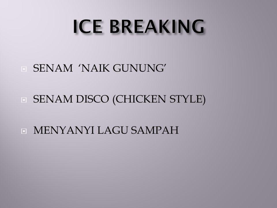 ICE BREAKING SENAM 'NAIK GUNUNG' SENAM DISCO (CHICKEN STYLE)