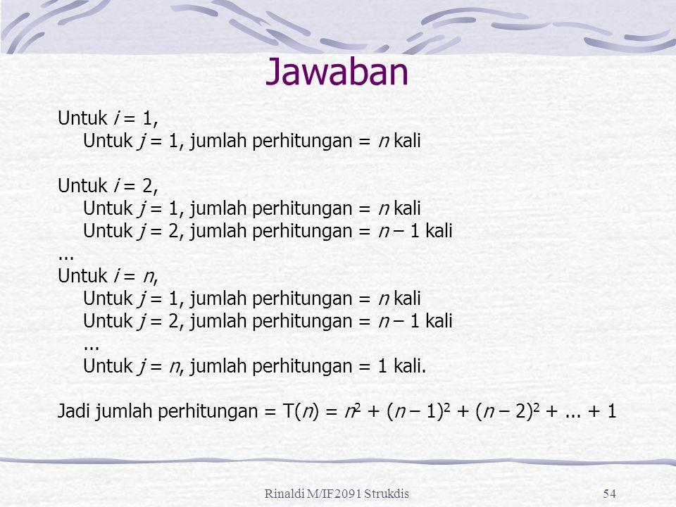 Jawaban Untuk i = 1, Untuk j = 1, jumlah perhitungan = n kali