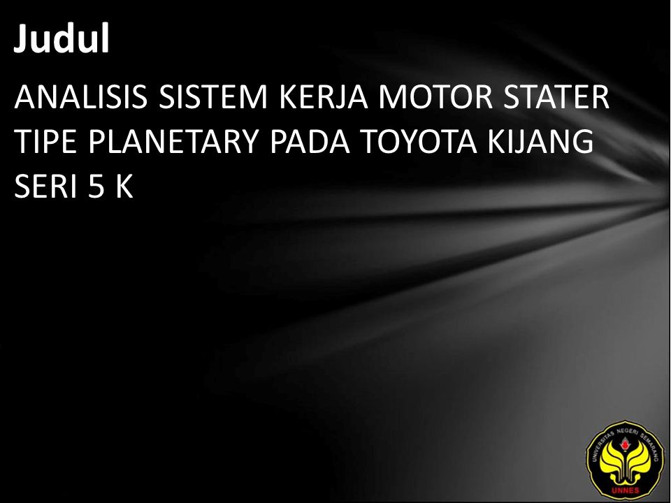 Judul ANALISIS SISTEM KERJA MOTOR STATER TIPE PLANETARY PADA TOYOTA KIJANG SERI 5 K