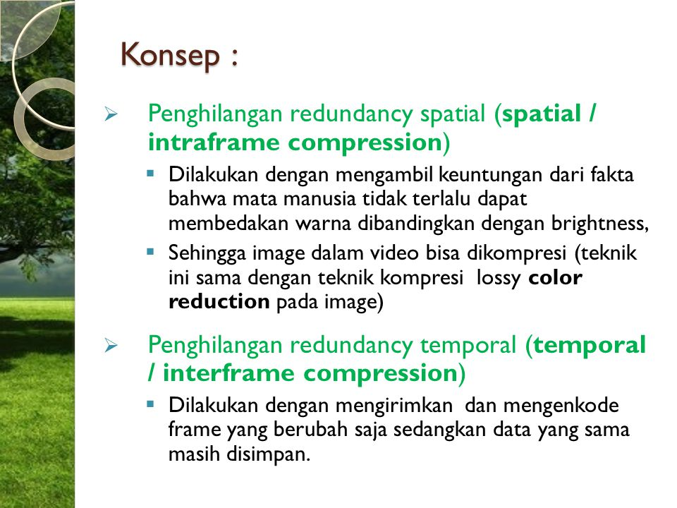 Konsep : Penghilangan redundancy spatial (spatial / intraframe compression)