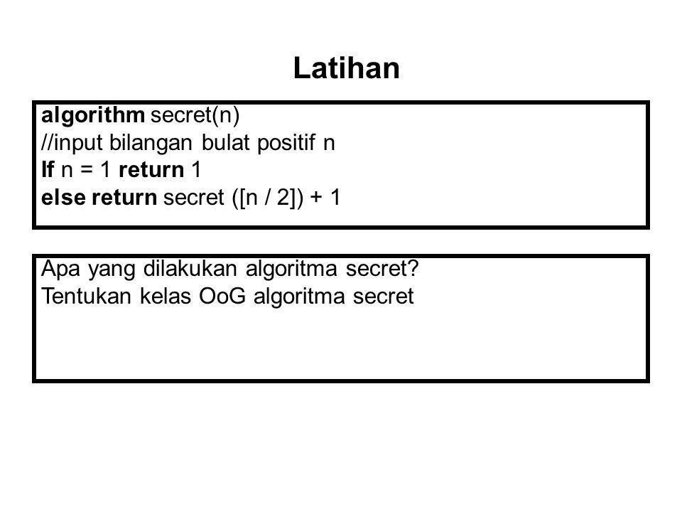 Latihan algorithm secret(n) //input bilangan bulat positif n